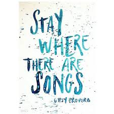 stay where there are songs
