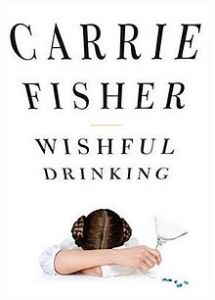 Wishful Drinking Carrie Fisher